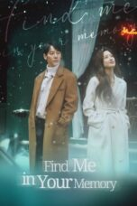 Synopsis: Find Me in Your MemoryKorean Drama